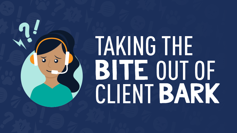 Taking the Bite Out of Client Bark