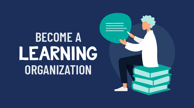 """The Benefit of Becoming a """"Learning Organization"""""""